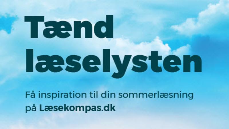 Tænd læselysten. Få inspiration til din sommerlæsning på læsekompas.dk