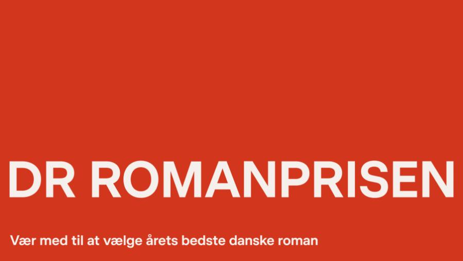 DR Romanprisen. Vær med til at vælge årets bedste danske roman